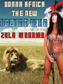 Donna Africa Zulu Warrior Doctor Who Poster created by StewUK Feb 2017